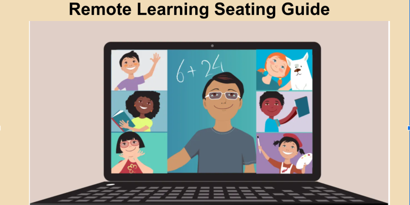 Remote Learning Seating Suggestions